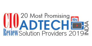 20 most Promising AdTech Solution Providers - 2019
